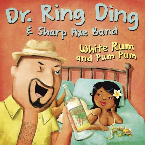 DR. RING DING SHARP AXE BAND  White Rum and Pum Pum